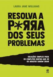 RESOLVA A PORRA DOS SEUS PROBLEMAS