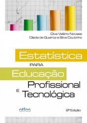 ESTATISTICA PARA EDUCACAO PROFISSIONAL E TECNOLOGICA