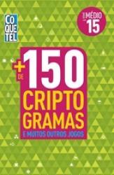 MAIS DE 150 CRIPTOGRAMAS - NIVEL MEDIO - LIVRO 15