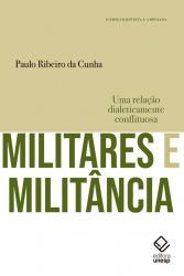 MILITARES E MILITANCIA ? 2a EDICAO