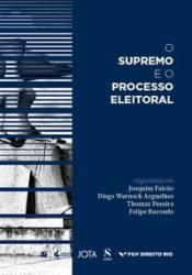 SUPREMO E O PROCESSO ELEITORAL, O