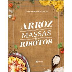 MELHORES RECEITAS DE ARROZ, MASSAS E RISOTOS, AS