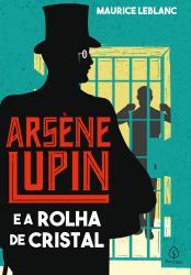 ARSENE LUPIN E A ROLHA DE CRISTAL
