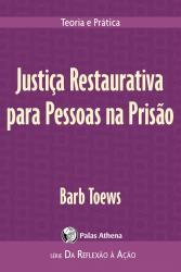 JUSTICA RESTAURATIVA PARA PESSOAS NA PRISAO