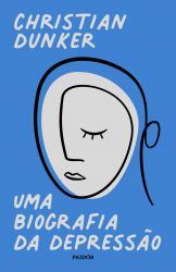UMA BIOGRAFIA DA DEPRESSAO
