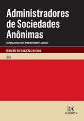 ADMINISTRADORES DE SOCIEDADES ANONIMAS: RELACAO JURIDICA ENTRE O ADMINISTRADOR E A SOCIEDADE