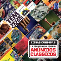 COLECAO LISTAS CURIOSAS - A PROPAGANDA GAMER: ANUNCIOS CLASSICOS