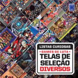 COLECAO LISTAS CURIOSAS - GAMES DE LUTA: TELAS DE SELECAO DIVERSOS