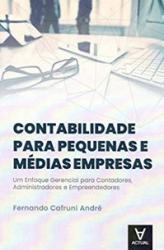CONTABILIDADE PARA PEQUENAS E MEDIAS EMPRESAS- UM ENFOQUE GERENCIAL PARA CONTADORES, ADMINISTRADORES