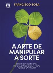 ARTE DE MANIPULAR A SORTE, A
