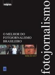 MELHOR DO FOTOJORNALISMO BRASILEIRO - EDICAO 2017, O