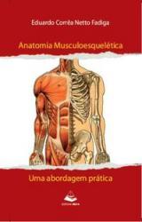 ANATOMIA MUSCULOESQUELETICA - UMA ABORDAGEM PRATICA