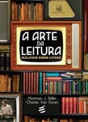 ARTE DA LEITURA, A - DIALOGOS SOBRE LIVROS