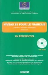 NIVEAU B1 POUR LE FRANCAIS - UN REFERENTIEL AVEC CD