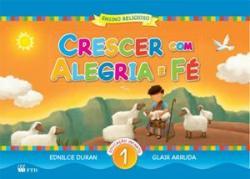 CRESCER COM ALEGRIA E FE - EI - VOL. 1