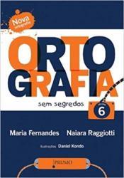 ORTOGRAFIA SEM SEGREDOS - VOLUME 6