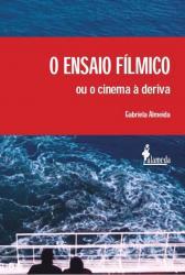 ENSAIO FILMICO OU O CINEMA A DERIVA, O