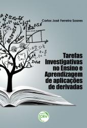TAREFAS INVESTIGATIVAS NO ENSINO E APRENDIZAGEM DE APLICACOES DE DERIVADAS