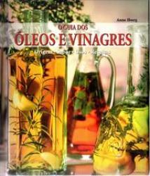 GUIA DOS OLEOS E VINAGRES, O