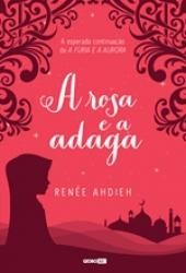 ROSA E A ADAGA, A