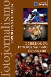 MELHOR DO FOTOJORNALISMO BRASILEIRO: ESPORTES & CULTURA, O
