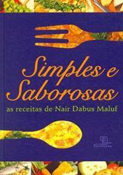 SIMPLES E SABOROSAS: AS RECEITAS DE NAIR DABUS MALUF