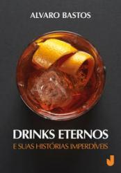 DRINKS ETERNOS E SUAS HISTORIAS IMPERDIVEIS