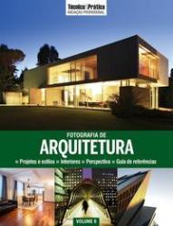 COLECAO INICIACAO PROFISSIONAL VOL 6 : FOTOGRAFIA DE ARQUITETURA