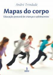 MAPAS DO CORPO: EDUCACAO POSTURAL DE CRIANCAS E ADOLESCENTES