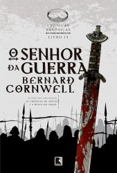 SENHOR DA GUERRA (VOL. 13 CRONICAS SAXONICAS), O