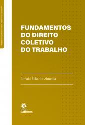 FUNDAMENTOS DO DIREITO COLETIVO DO TRABALHO