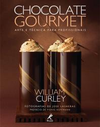 CHOCOLATE GOURMET - ARTE E TECNICA PARA PROFISSIONAIS
