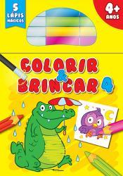 COLORIR & BRINCAR 4+ : VOLUME 4