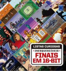 COLECAO LISTAS CURIOSAS - INESQUECIVEIS FINAIS EM 16-BI