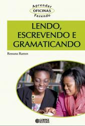 LENDO, ESCREVENDO E GRAMATICANDO