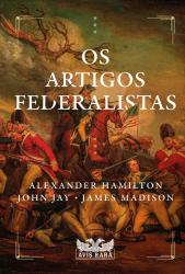 ARTIGOS FEDERALISTAS, OS