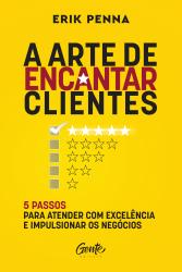ARTE DE ENCANTAR CLIENTES, A
