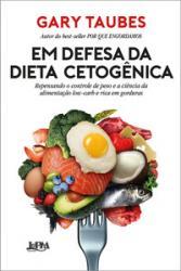EM DEFESA DA DIETA CETOGENICA