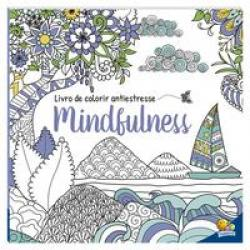 LIVRO DE COLORIR ANTIESTRESSE: MINDFULNESS
