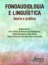 FONOAUDIOLOGIA E LINGUISTICA: TEORIA E PRATICA