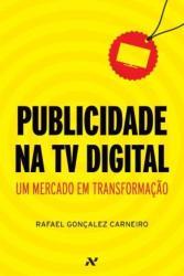 PUBLICIDADE NA TV DIGITAL - UM MERCADO EM TRANSFORMACAO