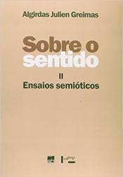 SOBRE O SENTIDO II - ENSAIOS SEMIOTICOS