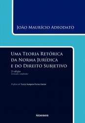 UMA TEORIA RETORICA DA NORMA JURIDICA E DO DIREITO SUBJETIVO - 2a ED - 2014
