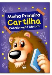 MINHA PRIMEIRA CARTILHA - COORDENACAO MOTORA
