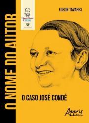NOME DO AUTOR, O - O CASO JOSE CONDE
