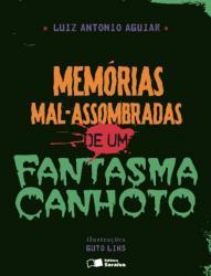MEMORIAS MAL-ASSOMBRADAS DE UM FANTASMA CANHOTO
