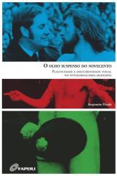 OLHO SUSPENSO DO NOVECENTO, O