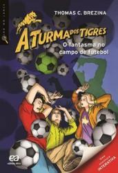 TURMA DOS TIGRES, A - O FANTASMA NO CAMPO DE FUTEBOL