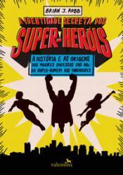 IDENTIDADE SECRETA DOS SUPER HEROIS, A
