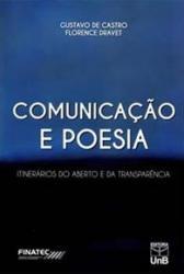 COMUNICACAO E POESIA - ITINERARIOS DO ABERTO E DA TRANSPARENCIA